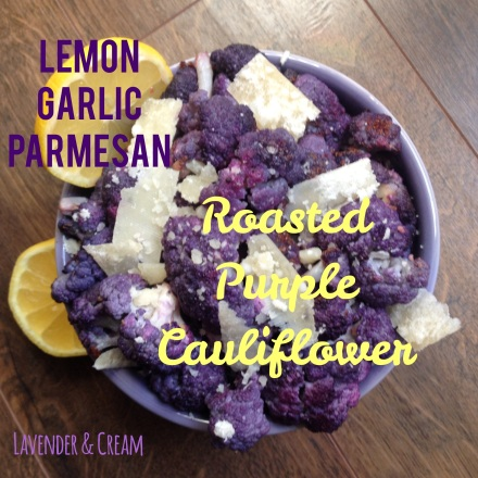Lemon Garlic Parmesan Roasted Purple Cauliflower