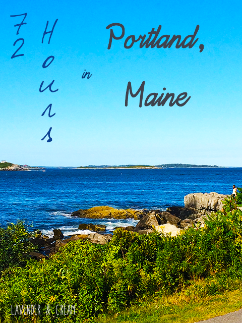 72 Hours in Portland, Maine
